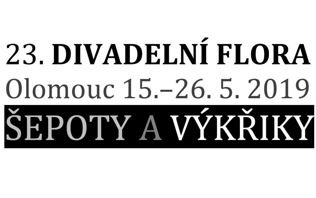23. DIVADELNÍ FLORA Olomouc 15.–26.5.2019